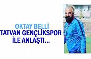 Vanlı Antrenör Oktay Belli, Tatvan Gençlikspor'la...