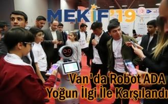 Van'da Robot ADA Yoğun İlgi İle Karşılandı