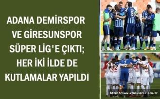 Adana ve Giresunspor SüperLige Yükseldi