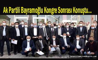 Van Ak Partiye aday olan Bayramoğlu konuştu