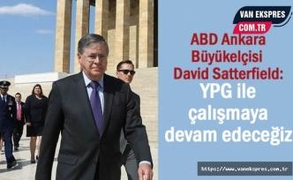 ABD Ankara Büyükelçisi: YPG ile çalışmaya devam edeceğiz