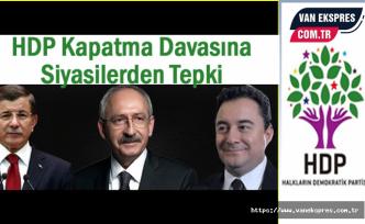 HDP Kapatma Davasına Siyasilerden Tepki