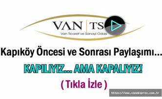Van TSO'dan Kapıköy öncesi ve sonrası paylaşımı
