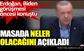 Erdoğan, Biden görüşmesi öncesi masada neler olacağını açıkladı