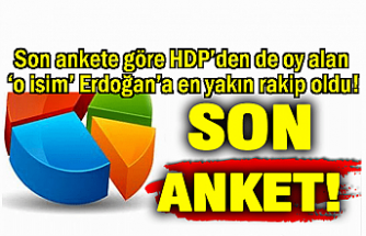 HDP'den de oy alan 'o isim' Erdoğan'a en yakın rakip oldu!