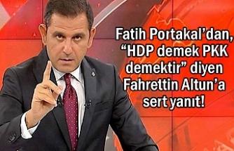 """Portakal'dan """"HDP demek PKK demektir"""" diyen Altun'a sert yanıt!"""