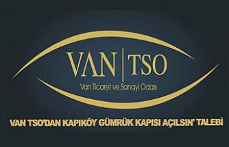 Van TSO Kapıköy Açılsın Talebini Yineledi
