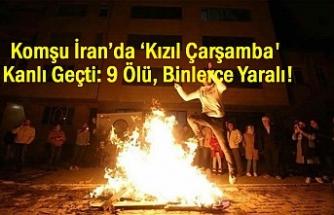 Komşu İran'da 'Kızıl Çarşamba' Kana Bulandı: 9 Ölü, çok sayıda yaralı!