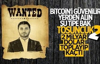Kripto Tosuncuk 2 milyar dolarla yurt dışına kaçtı