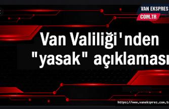 Van'da yasak 15 gün daha uzatıldı