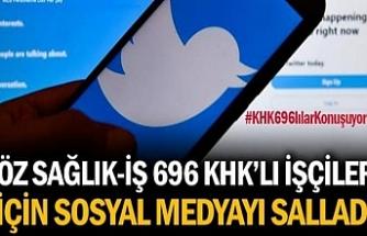 Öz Sağlık-İş 696 KHK'lı İşçiler İçin Sosyal Medyayı Salladı