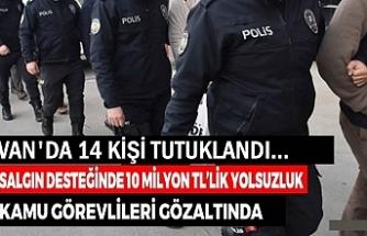 Salgın desteği yolsuzluğu operasyonu: 14 kişi tutuklandı