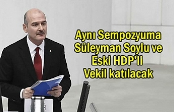 Eski HDP Vekil ile Bakan Soylu Aynı Sempozyuma katılacak