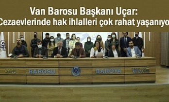 Van Barosu: Cezaevlerinde hak ihlalleri çok rahat yaşanıyor