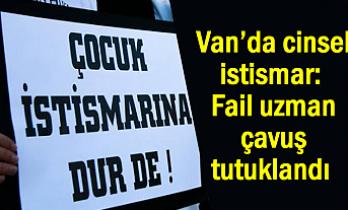 Van'da cinsel istismar: uzman çavuş tutuklandı