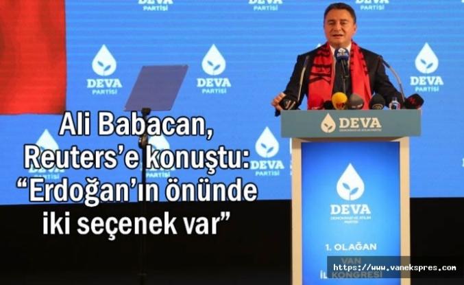 """Ali Babacan: """"Erdoğan'ın önünde iki seçenek var"""""""