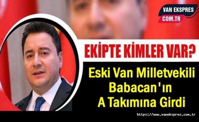 Eski Van Milletvekili Babacan'ın A Takımına Girdi