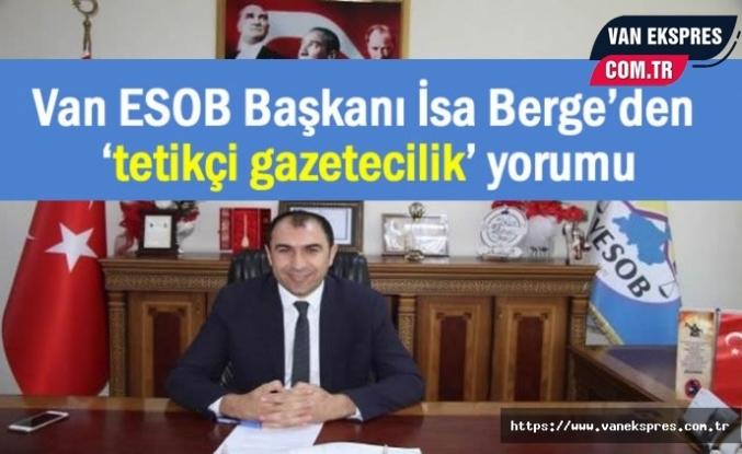 Van ESOB Başkanı Berge'den 'tetikçi gazetecilik' göndermesi