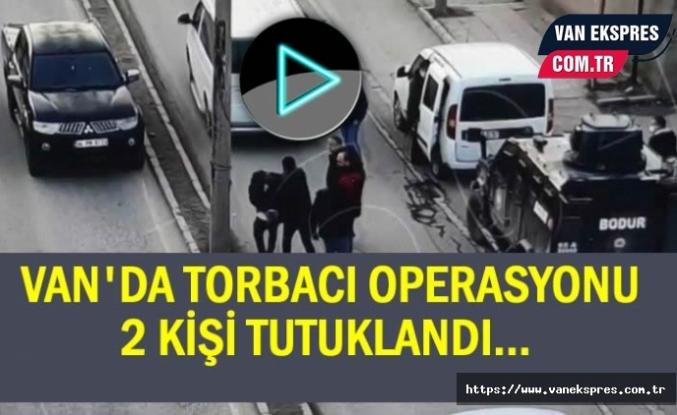 Van'da Torbacı Operasyonu Kamerada! 2 Tutuklama