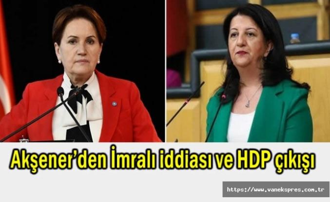 İyi Parti Lideri Akşener'den İmralı iddiası ve HDP çıkışı