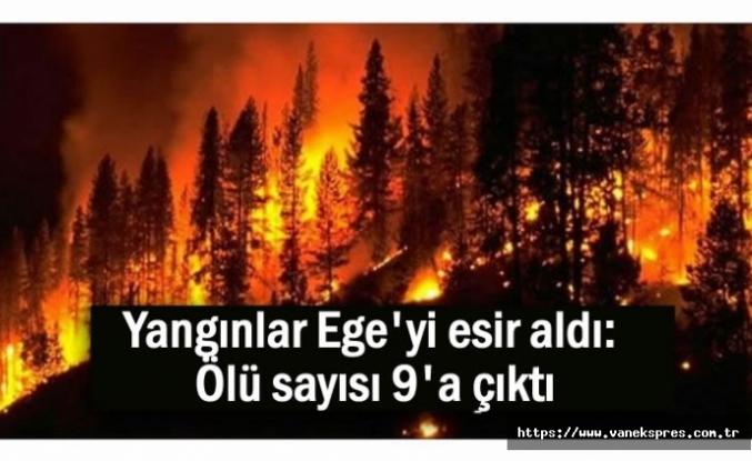 Yangınlar Ege'yi esir aldı: Ölü sayısı artıyor