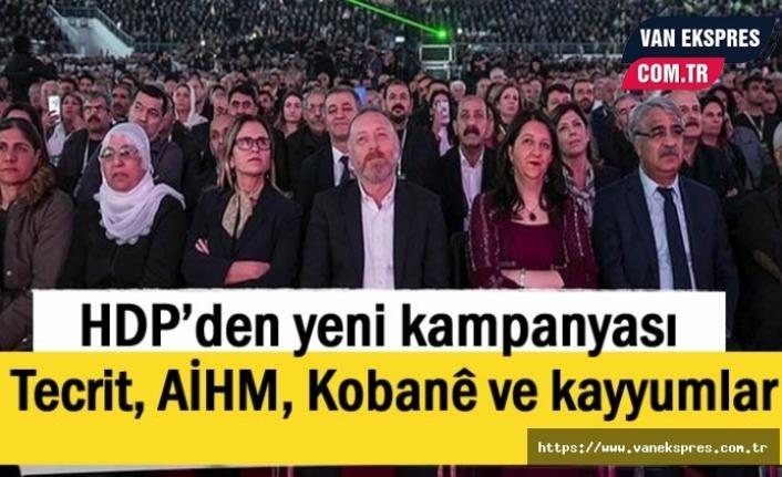 HDP'den yeni kampanya: Tecrit, AİHM, Kobanê ve kayyumlar