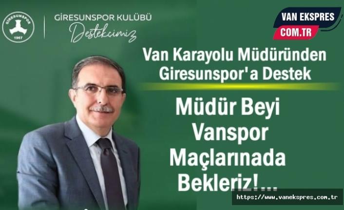 Van Karayolu Müdüründen Giresunspor'a Destek!
